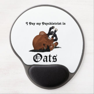 I pay my psychiatrist in Oats Brown Horse on Back Gel Mouse Pad