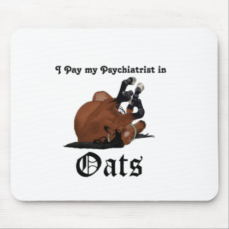 I pay my psychiatrist in Oats Brown Horse on Back Mouse Pad