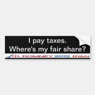 I pay taxes Where's my fair share?  Bumper Sticker