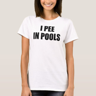 I Pee In Pools Funny Humor Women's T-Shirt
