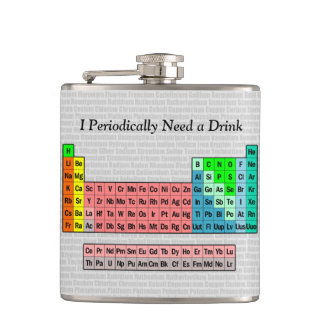 I Periodically Need a Drink; Periodic Table Hip Flask
