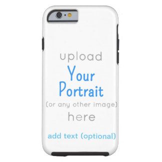 i PHONE 6 Add your image Tough iPhone 6 Case