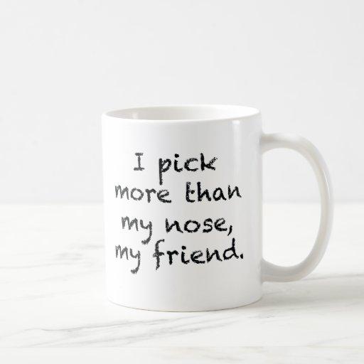 I Pick More Than My Nose Classic White Coffee Mug
