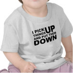 I Pick Things Up And I Put Them Down Tee Shirts