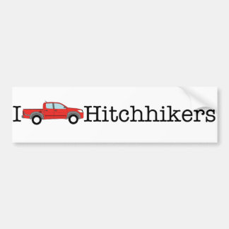 I [pickup] Hitchhikers - unbranded Bumper Sticker