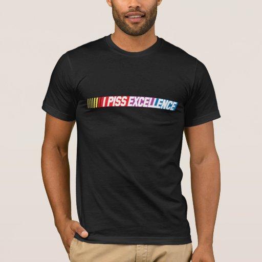 I Piss Excellence Nascar Shirt