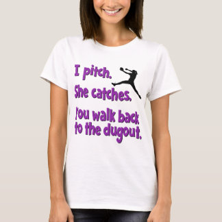 I PITCH, SHE CATCHES T-Shirt