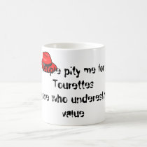I pity anyone who underestimates my value coffee mug