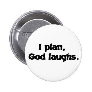 I plan God laughs 2 Inch Round Button