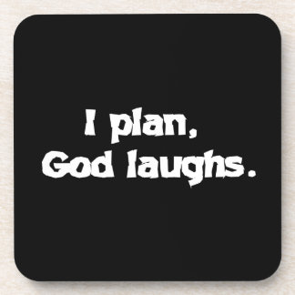 I plan God laughs Drink Coaster