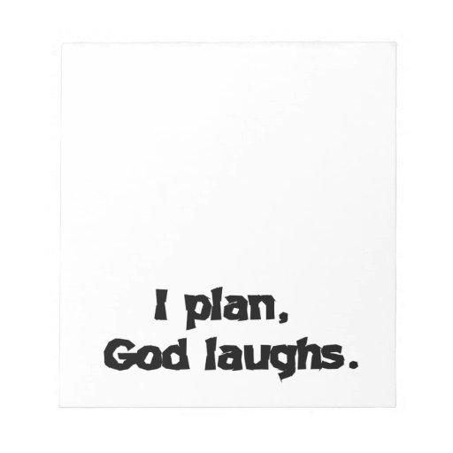 I plan God laughs Note Pad