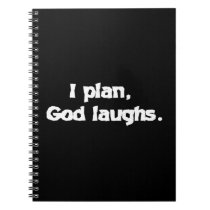 I plan God laughs Notebook