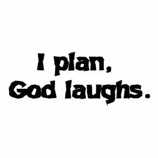 I plan God laughs Statuette