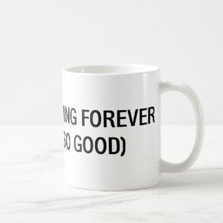I Plan On Living Forever, So Far, So Good Basic White Mug