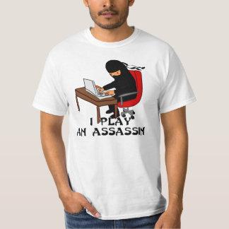 I Play An Assassin T-Shirt