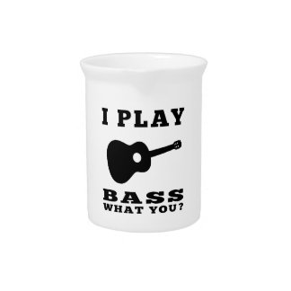 I Play Bass Drink Pitchers