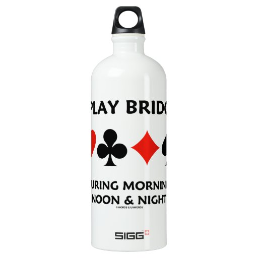 I Play Bridge During Morning Noon And Night SIGG Traveler 1.0L Water Bottle