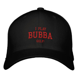 I Play Bubba Golf Embroidered hat
