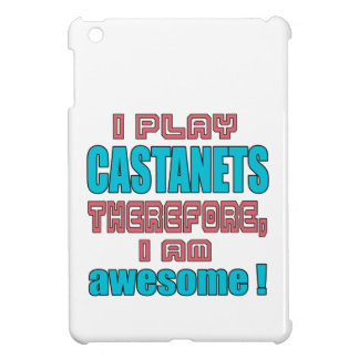 I play Castanets therefore, I'm awesome! iPad Mini Covers