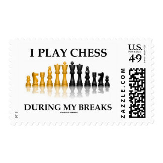I Play Chess During My Breaks (Reflective Chess) Postage