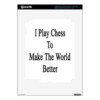 I Play Chess To Make The World Better Decal For iPad 3