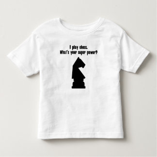 I Play Chess. What's Your Super Power? Toddler T-shirt