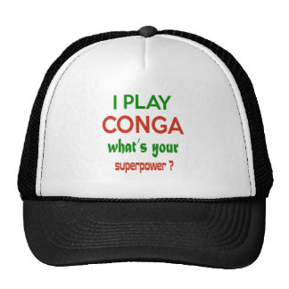 I play conga what's your superpower ? trucker hat