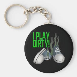 I Play Dirty Basic Round Button Keychain