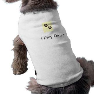 I Play Dirty Doggie Shirt