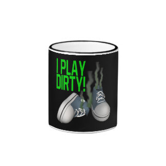 I Play Dirty Ringer Coffee Mug