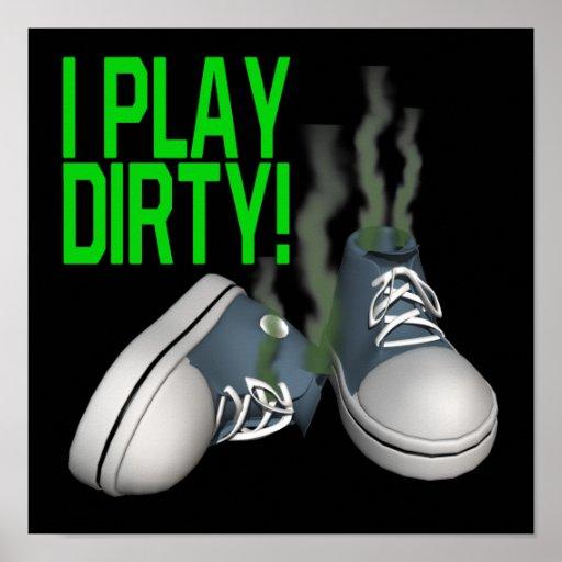 I Play Dirty Print