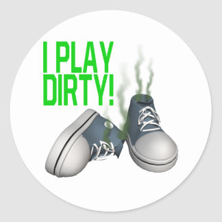 I Play Dirty Classic Round Sticker