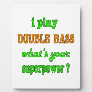 I Play Double Bass Plaque