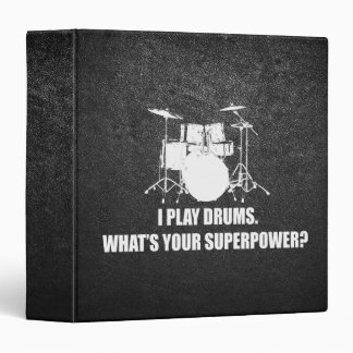I PLAY DRUMS, WHAT'S YOUR SUPERPOWER? 3 RING BINDER