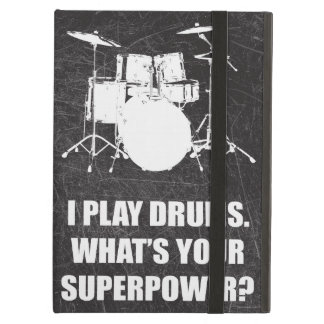 I PLAY DRUMS, WHAT'S YOUR SUPERPOWER? COVER FOR iPad AIR