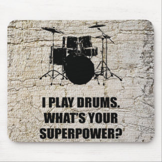 I PLAY DRUMS, WHAT'S YOUR SUPERPOWER? MOUSE PAD