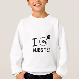 I play Dubstep / I love Dubstep / I heart Dubstep Sweatshirt