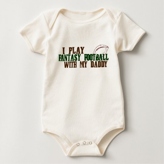 I Play Fantasy Football with my Daddy Baby Bodysuit