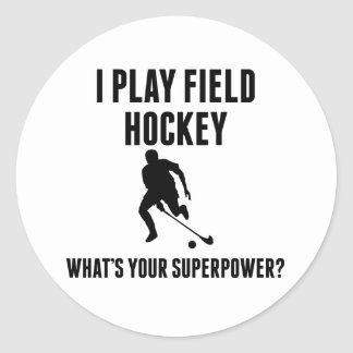 I Play Field Hockey What's Your Superpower? Classic Round Sticker