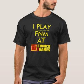 I Play FNM at Area 52 Shirt