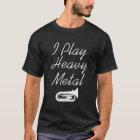 I Play Heavy Metal Funny Tuba T-shirt