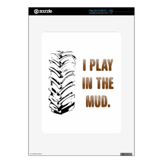 I Play In The Mud Decal For The iPad