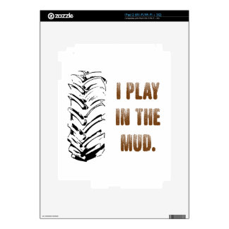 I Play In The Mud iPad 2 Decals
