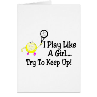 I Play Like A Girl Try To Keep Up Tennis Greeting Cards