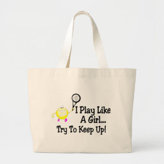 I Play Like A Girl Try To Keep Up Tennis Large Tote Bag