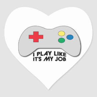 I Play Like Its My Job Heart Sticker