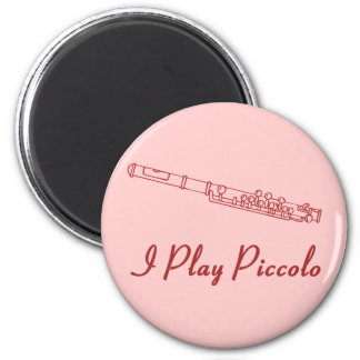 I Play Piccolo 2 Inch Round Magnet