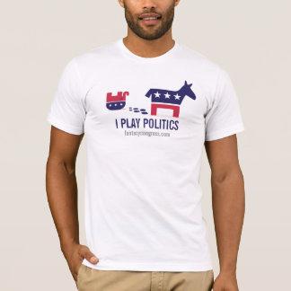 I Play Politics: Political Rumble T-Shirt