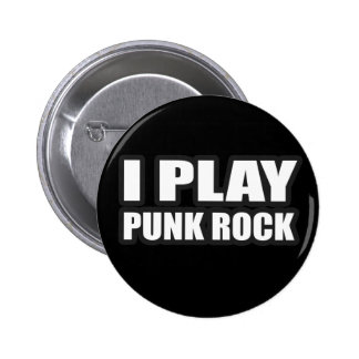 I PLAY PUNK ROCK for punk band girls an guys Pin