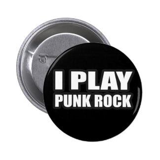 I PLAY PUNK ROCK for punk band girls an guys Button